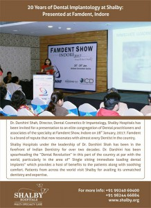20 Years of Dental Implantology at Shalby: Presented at Famdent, Indore